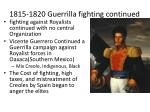 1815 1820 guerrilla fighting continued