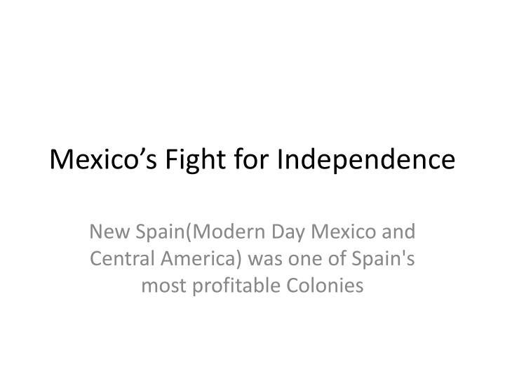 mexico s fight for independence n.
