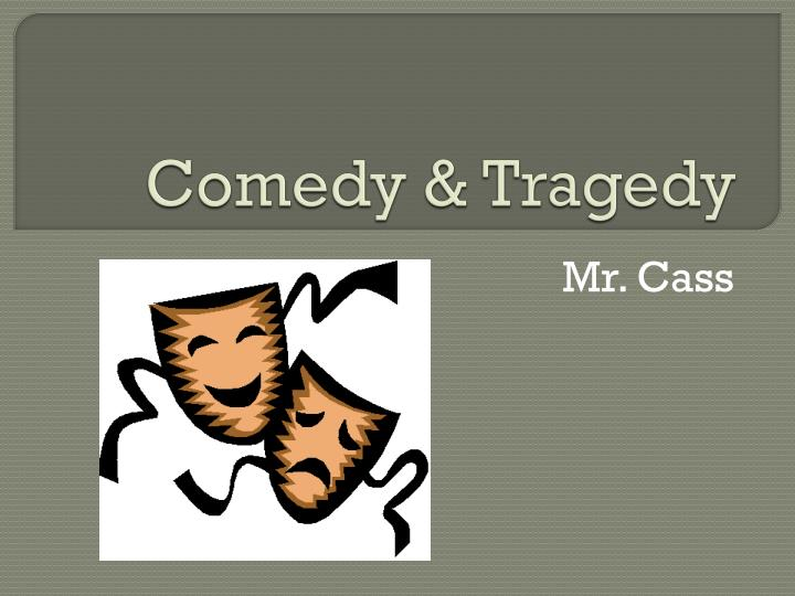 compare and contrast comedy and tragedy Greek theater developed both comedy and tragedy, with a preference for tragedy, the guidelines for which were famously defined by aristotle roman theater was an imitation of greek theater, but.