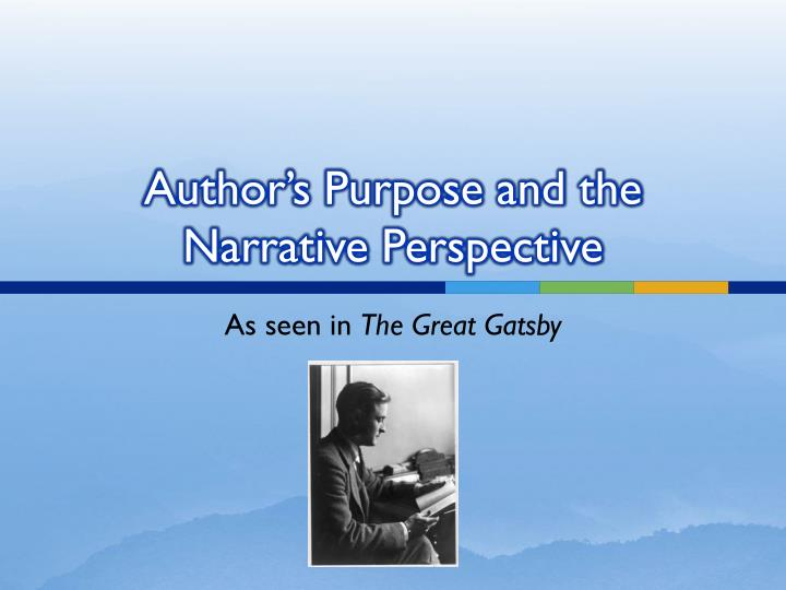 author s purpose and the narrative perspective n.