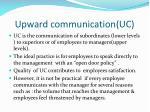 upward communication uc