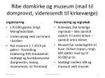 ribe domkirke og museum mail til domprovst videresendt til kirkev rge