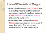 uses of ips outside of oregon