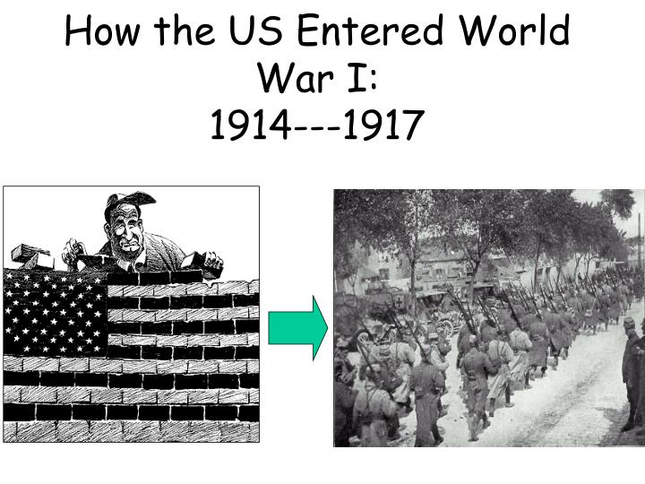 how the us entered world war i 1914 1917 n.