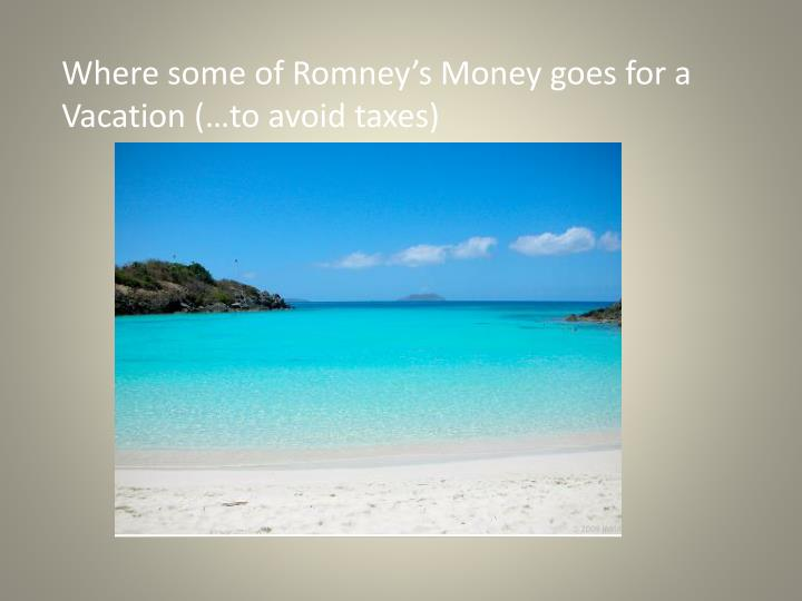 Where some of Romney's Money goes for a Vacation (…to avoid taxes)