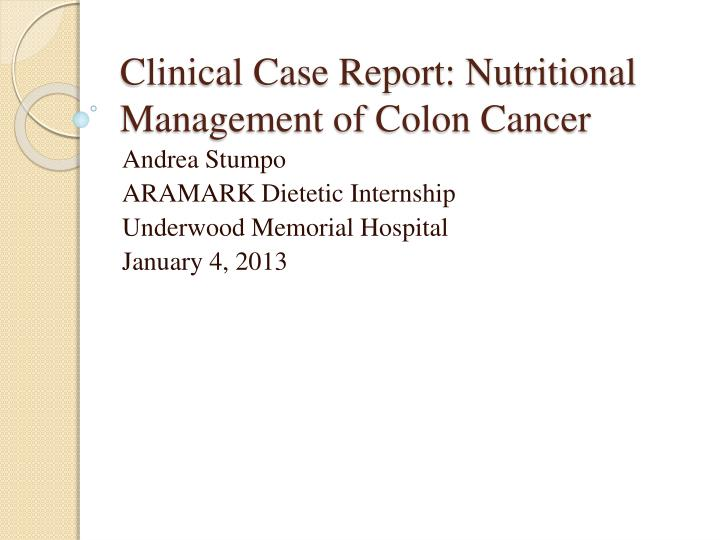 clinical case report nutritional management of colon cancer n.