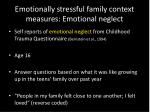emotionally stressful family context measures emotional neglect