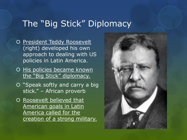 "The ""Big Stick"" Diplomacy"