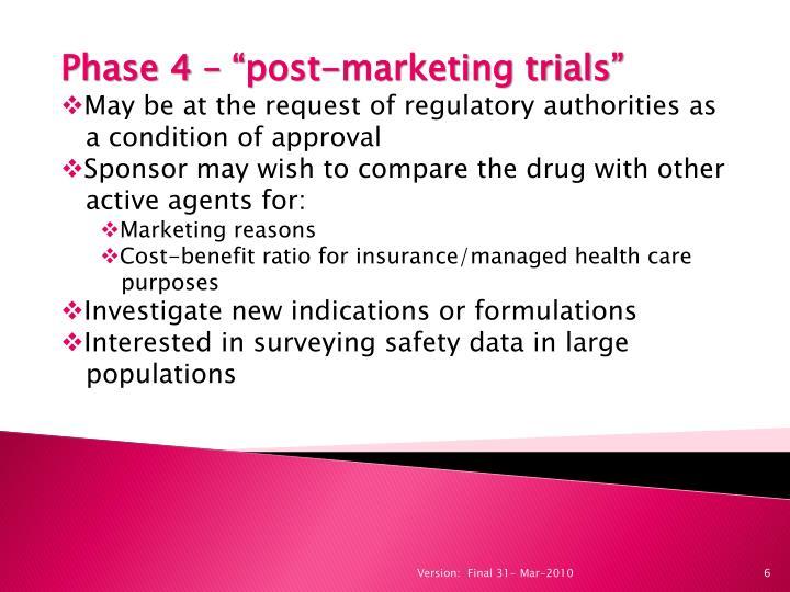 "Phase 4 – ""post-marketing trials"""