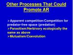 other processes that could promote ar1