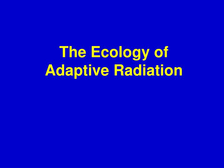 the ecology of adaptive radiation n.