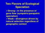 two flavors of ecological speciation