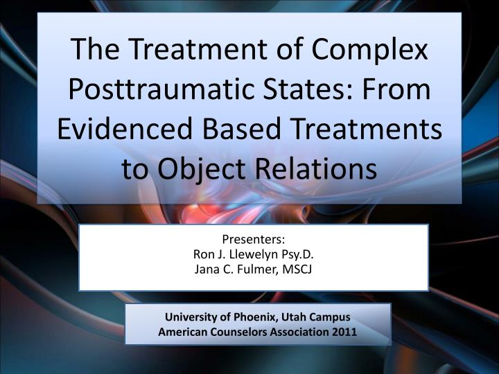 the treatment of complex posttraumatic states from evidenced based treatments to object relations n.