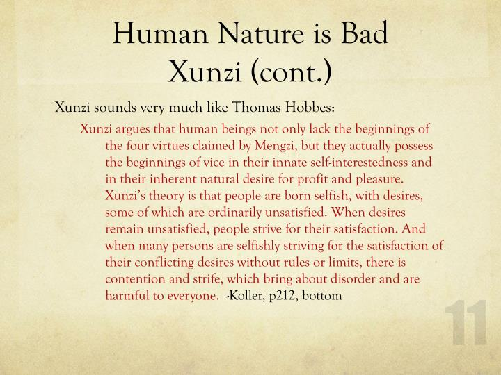 xunzi human nature Start studying mencius vs xunzi learn vocabulary, terms, and more with flashcards, games most influential contributor to view of human nature.