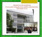 proyectos de inversi n conclusi n infraestructura edificio administrativo cps santa cruz