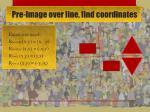 pre image over line find coordinates