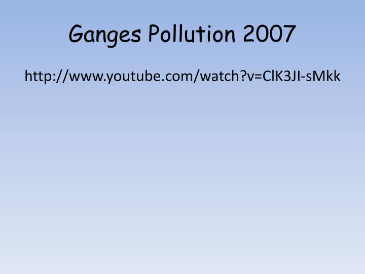 Ganges Pollution 2007