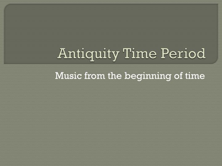 antiquity time period n.