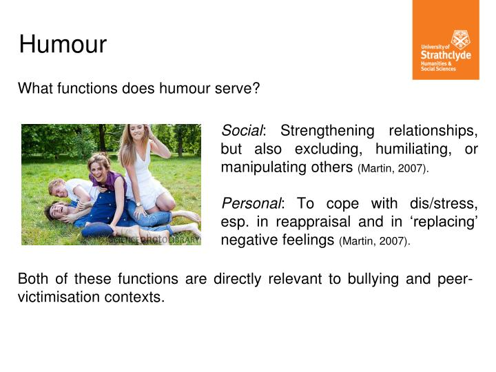 What functions does humour serve?