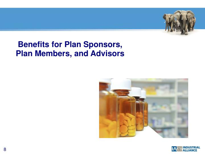 Benefits for Plan Sponsors, Plan Members, and Advisors