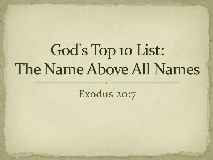 god s top 10 list the name above all names n.