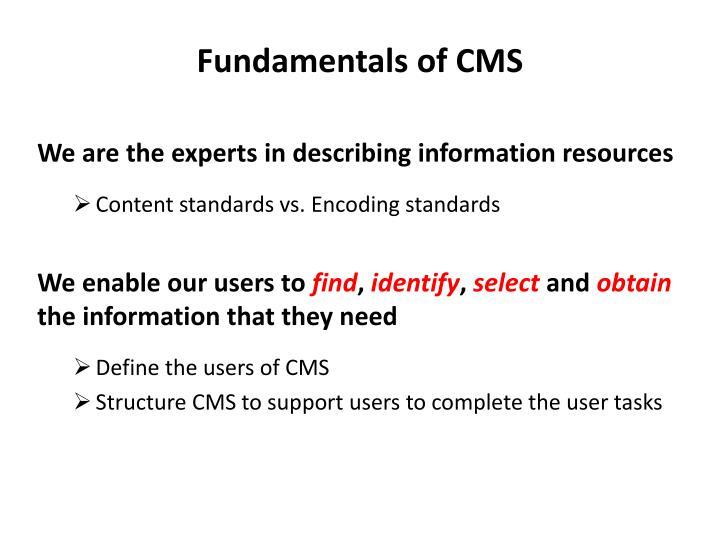 Fundamentals of CMS