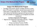 design of the medicaid acc program