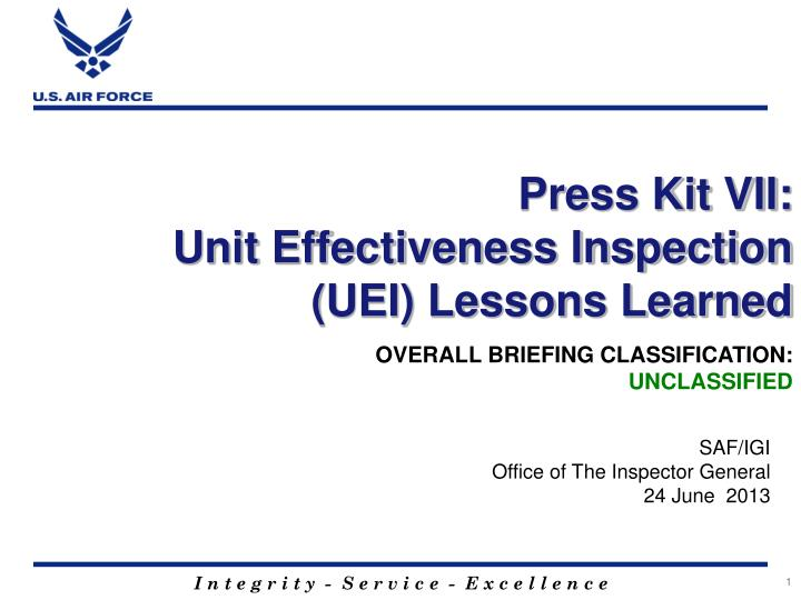 press kit vii unit effectiveness inspection uei lessons learned n.