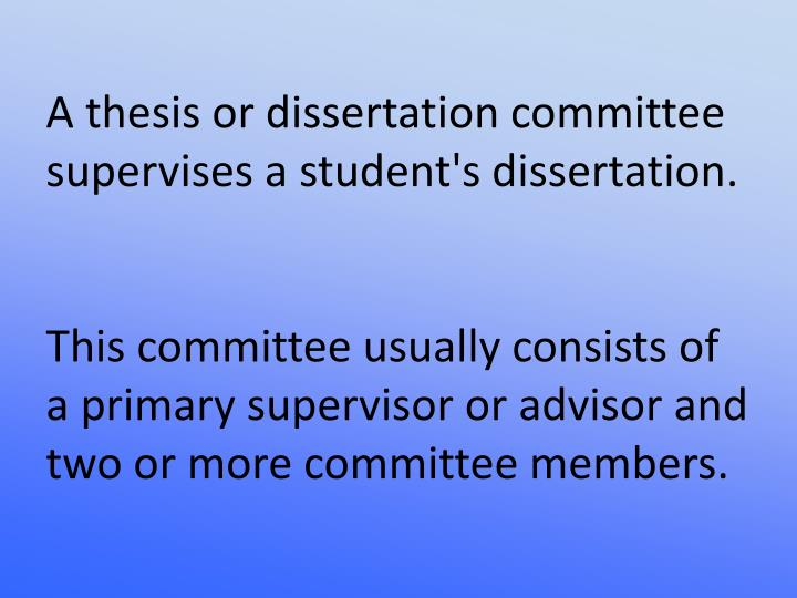 A thesis or dissertation committee