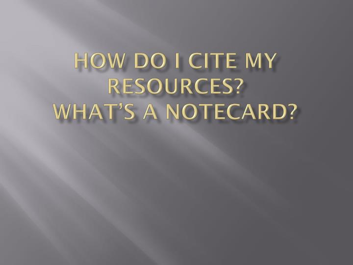 how do i cite my resources what s a notecard n.