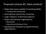 proposed solution 1 state centered