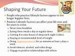 shaping your future