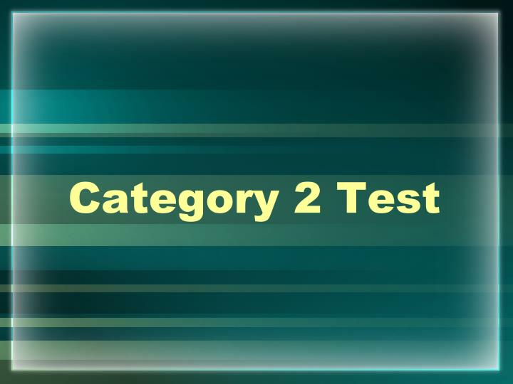 category 2 test n.