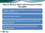 step 6 review plots and document initial thoughts