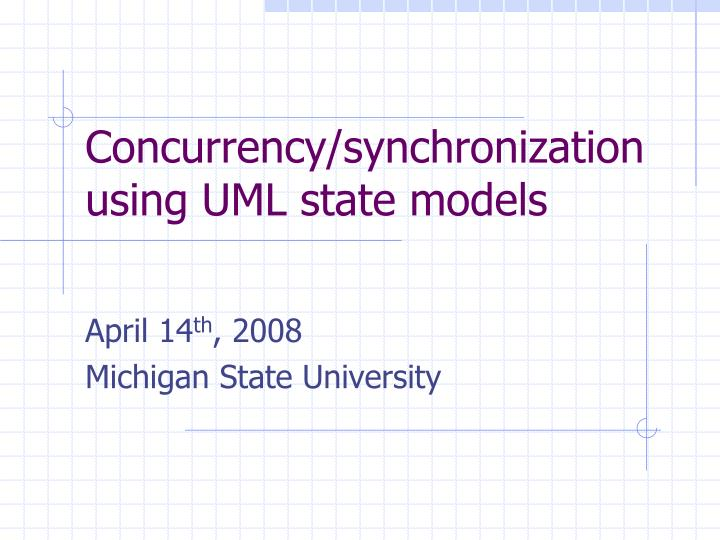 Concurrency synchronization using uml state models