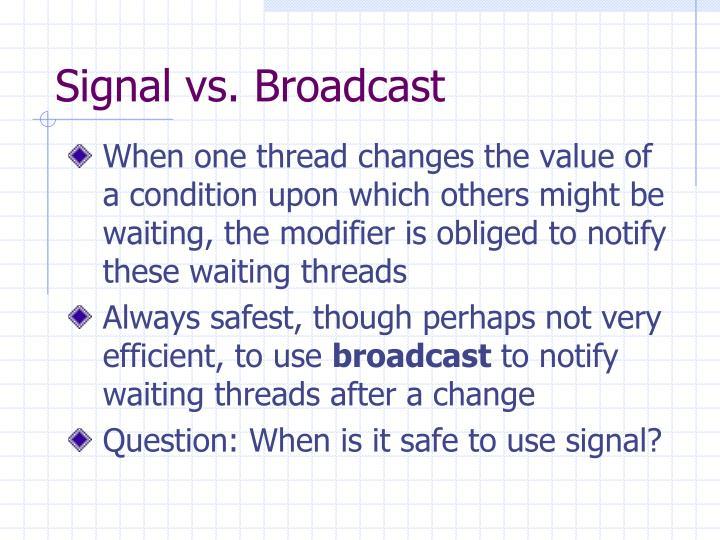 Signal vs. Broadcast