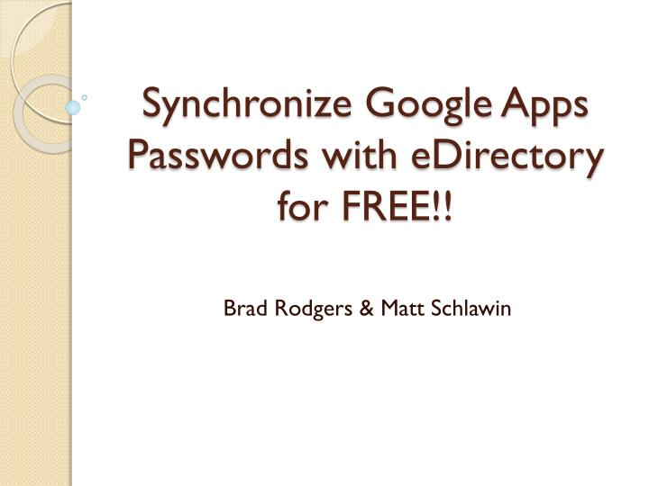 synchronize google apps passwords with edirectory for free n.