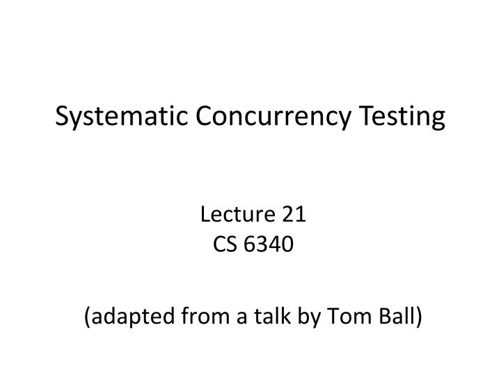 systematic concurrency testing n.