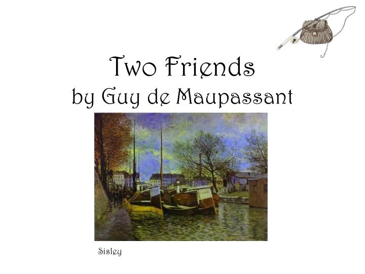 two friends by guy de maupassant n.