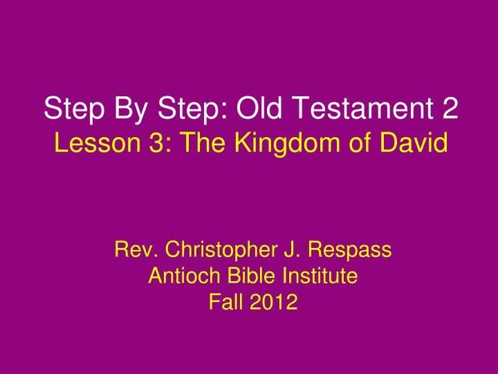 step by step old testament 2 lesson 3 the kingdom of david n.