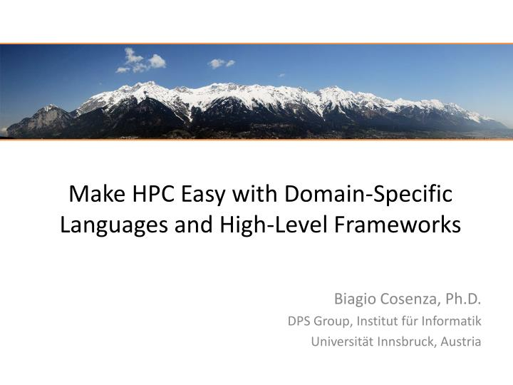 make hpc easy with domain specific languages and high level frameworks n.