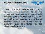 acidente aeron utico