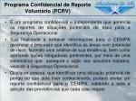 programa confidencial de reporte volunt rio pcrv