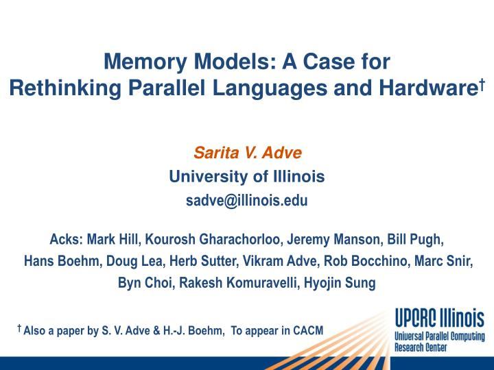 memory models a case for rethinking parallel languages and hardware n.