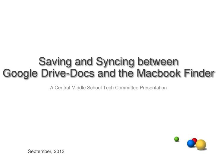 saving and syncing between google drive docs and the macbook finder n.