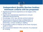 independent quality review bodies minimum criteria will be proposed