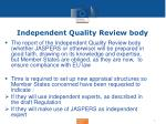 independent quality review body