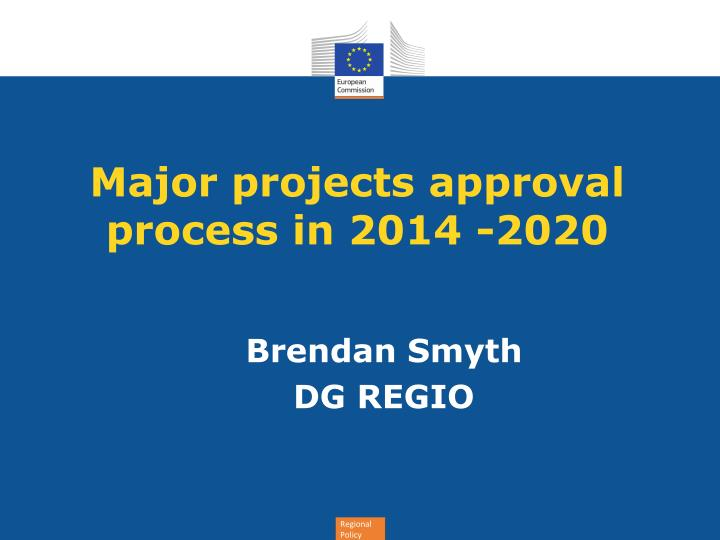 major projects approval process in 2014 2020 n.