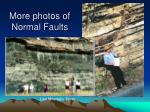 more photos of normal faults