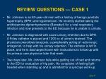 review questions case 1